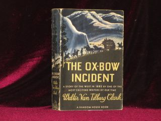 THE OX-BOW INCIDENT. Walter Van Tilburg Clark