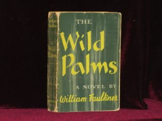 THE WILD PALMS. William Faulkner