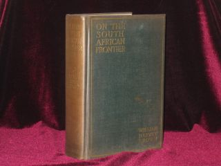 ON THE SOUTH AFRICAN FRONTIER (Ruthven Dean's Copy). William Harvey Brown.