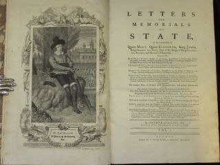 LETTERS AND MEMORIALS OF STATE, in the Reigns of Queen Mary, Queen Elizabeth, King James, King Charles the First.