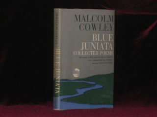 BLUE JUNIATA Collected Poems. Malcolm Cowley