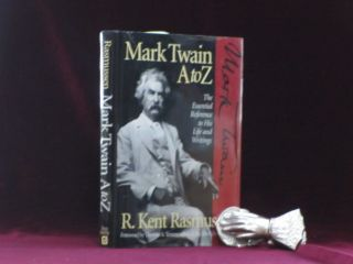 MARK TWAIN A TO Z the Essential Reference to His Life and Writings. R. Kent Rasmussen
