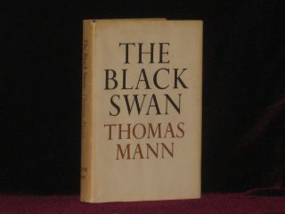 THE BLACK SWAN. Thomas Mann.
