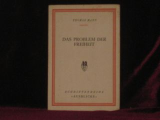 DAS PROBLEM DER FREIHEIT (The Problem of the Freedom). Thomas MANN.