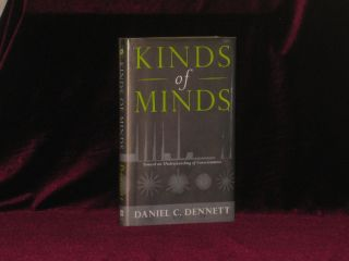 KINDS OF MINDS Toward an Understanding of Consciousness. Daniel C. [; Francis Crick Dennett.
