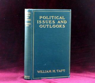 POLITICAL ISSUES AND OUTLOOKS Speeches Delivered Between August, 1908, and February, 1909....