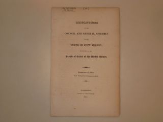 RESOLUTIONS OF THE COUNCIL AND GENERAL ASSEMBLY OF THE STATE OF NEW JERSEY, IN RELATION TO THE...