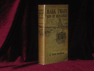 Mark Twain Son of Missouri. Minnie M. Brashear, Mark Twain.
