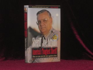 America's Toughest Sheriff. How to Win the War Against Crime. Sheriff Joe Arpaio, Len Sherman, SIGNED.