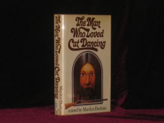 The Man Who Loved Cat Dancing. Marilyn Durham