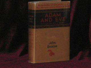 Adam and Eve. Though He Knew Better. John Erskine, SIGNED