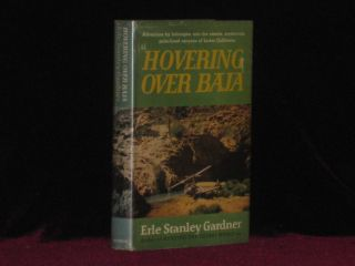 Hovering Over Baja (Inscribed Association copy). Erle Stanley Gardner, SIGNED.