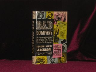 Bad Company [Inscribed Association copy]. Joseph Henry Jackson, INSCRIBED to Erle Stanley Gardner.