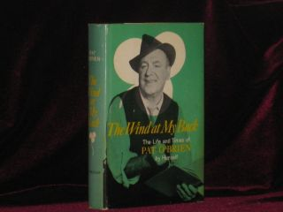 THE WIND AT MY BACK. The Life and Times of Pat O'Brien. Pat O'brien, SIGNED