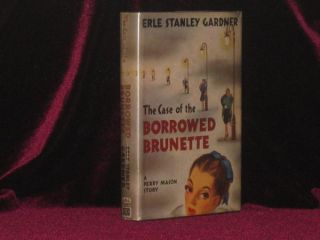 The Case of the Borrowed Brunette (Inscribed). Erle Stanley Gardner, SIGNED