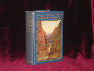 Through the Grand Canyon from Wyoming to Mexico (Inscribed). E. L. Kolb