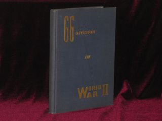 66 A Story of World War II. The 66th Infantry Division. Siinto S. Wessman.
