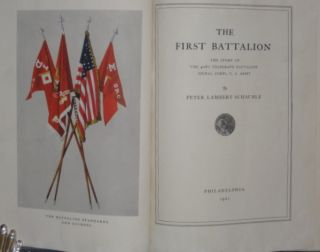 The First Battalion. The Story of the 406th Telegraph Battalion Signal Corps, U. S. Army. Peter...