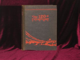 The 120th Field Artillery Diary, 1880-1919. Carl Penner, Frederic Sammond, H. M. Appel