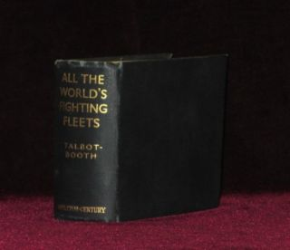 All the World's Fighting Fleets. E. C. Talbot-Booth, R. N. R., Commander