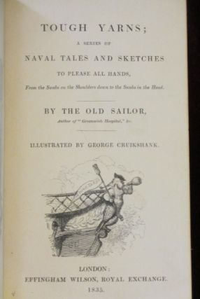 Tough Yarns; A Series of Naval Tales and Sketches to Please All Hands, from the Swabs on the Shoulders Down to the Swabs in the Head