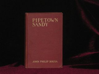 Pipetown Sandy - Inscribed. John Philip Sousa
