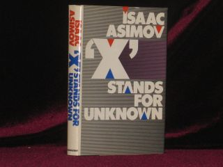'X' Stands for Unknown. Isaac Asimov.