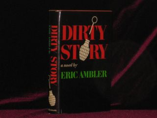 DIRTY STORY. A Further Account of the Life and Adventures of Arthur Abdel Simpson. Eric Ambler.