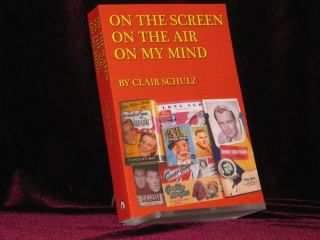 On the Screen, On the Air, On My Mind (Signed). Clair Schulz