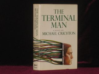 The Terminal Man. Michael Crichton