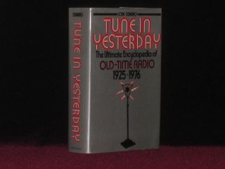 Tune in Yesterday. The Ultimate Encyclopedia of Old-Time Radio 1925-1976. John Dunning