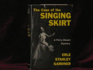 The Case of the Singing Skirt. Erle Stanley Gardner.