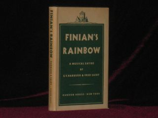 Finian's Rainbow. A Musical Satire. E. Y. And Saidy Harburg, Fred