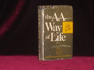 The A. A. Way of Life (Inscribed); Alcoholics Anonymous. Bill Wilson, SIGNED.