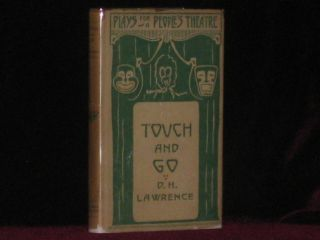 Touch and Go. A Play in Three Acts. D. H. Lawrence.