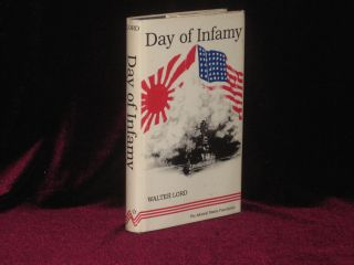 Day of Infamy (Signed By the Author and 11 Others Involved in the attack). Walter Lord.