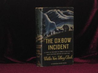 The Ox-Bow Incident (Inscribed, with Signed Poem Laid in). Walter Van Tilburg Clark, SIGNED