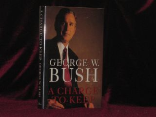 A Charge to Keep (Signed). George W. Bush