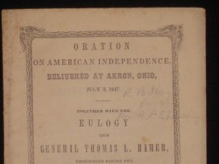 Presidential, Signed; Oration on American Independence. Delivered at Akron, Ohio, July 3, 1847....