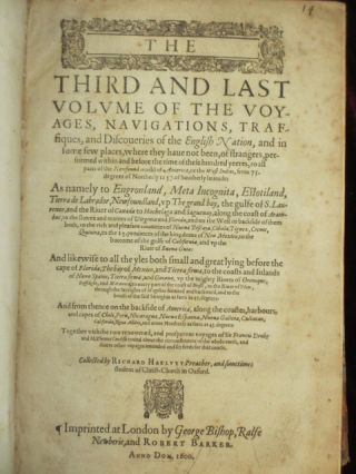 The Principal Navigations, Voiages, Traffiques and Discoveries of the English Nation.....; The Third and Last Volume of the Voyages, Navigations, Traffiques, and Discoveries of the English Nation....